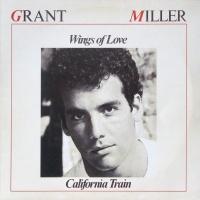 Grant Miller - Wings Of Love / California Train