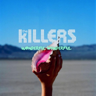 Killers - Wonderful Wonderful