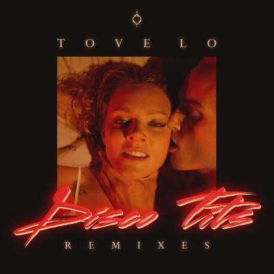 Tove Lo - Disco Tits (Remixes)