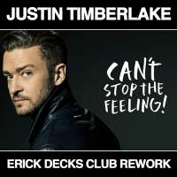 Justin Timberlake - Can't Stop The Feeling! (Erick Decks Club Rework)