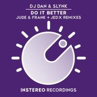 DJ Dan - Do It Better (Jude & Frank Remix)