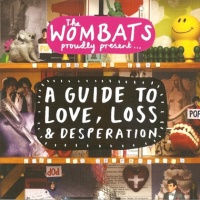 The Wombats - A Guide To Love, Loss & Desperation
