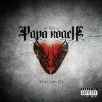 Papa Roach - The Best Of Papa Roach: To Be Loved.