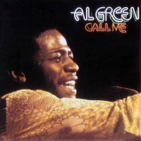Al Green - Call Me (Come Back Home)