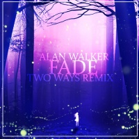 Alan Walker - Fade (Two Ways Remix)