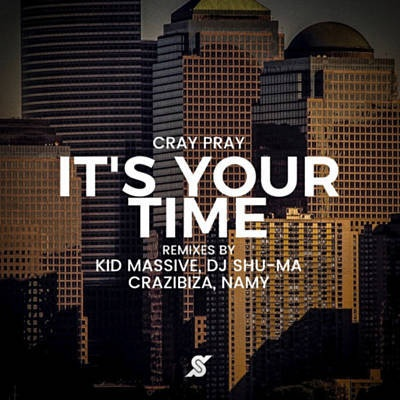 Cray Pray - It's Your Time (DJ Shu-ma Remix)
