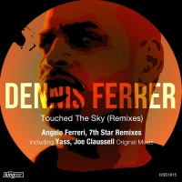 Dennis Ferrer - Touched The Sky (Angelo Ferreri Remix)
