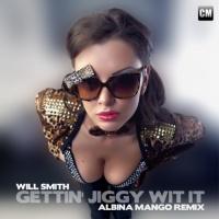 - Gettin' Jiggy Wit It (Albina Mango Mix)