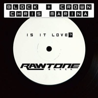 Block & Crown - Is It Love?
