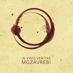 Mgzavrebi - In Vino Veritas