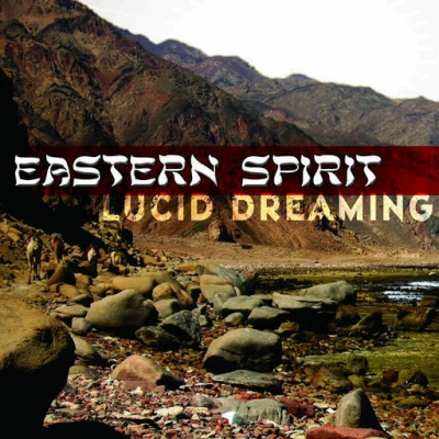 Eastern Spirit (Vocals Gabriel) - Lucid Dreaming