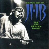 The Jeff Healey Band - The Very Best Of The Jeff Healey Band