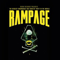 - Rampage: The Biggest Drum & Bass & Dubstep Party In The World
