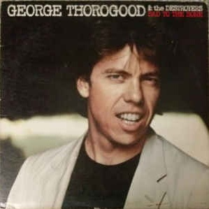 George Thorogood & The Destroyers - The Blues