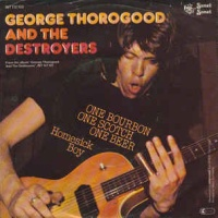 George Thorogood & The Destroyers - One Bourbon, One Scotch, One Beer