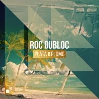 Roc Dubloc - Plata O Plomo