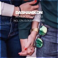 DASHANIKON - Somebody Like You (Cloudive Remix)