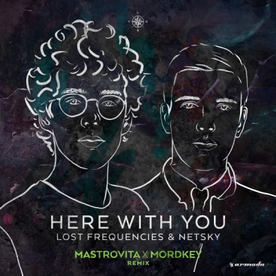 Lost Frequencies - Here with You (Mastrovita x Mordkey Extended Remix)