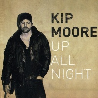 Kip Moore - Up All Night (Deluxe Edition)