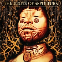 - The Roots Of Sepultura