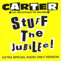 Carter The Unstoppable Sex Machine - Stuff The Jubilee!