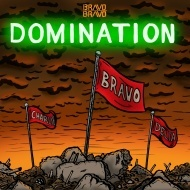 BRAVO BRAVO - Domination (Original)