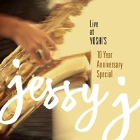 Jessy J - Live at Yoshi's 10 Year Anniversary Special