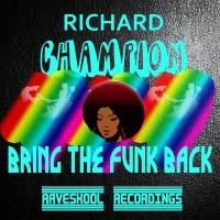 Richard Champion - Bring The Funk Back