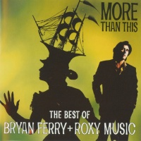 Bryan Ferry - More Than This - The Best Of Bryan Ferry + Roxy Music