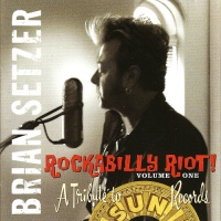 The Brian Setzer Orchestra - Rockabilly Riot! Vol.One: A Tribute To Sun Records