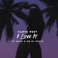 I Love It (Dj Dark & MD Dj Remix)