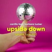 Carrillo feat. Barbara Tucker - Upside Down (Plastik Funk Club Mix)