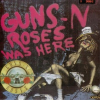 Guns-N Roses Was Here