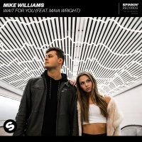 Mike Williams feat. Maia Wright - Wait For You