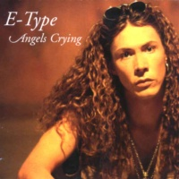 E-Type - Angel's Crying