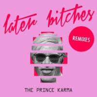 Later Bitches (Remixes)