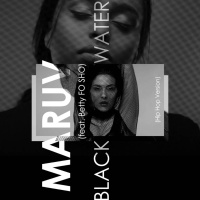 MARUV feat. feat. Betty Fo Sho - Black Water (Hip Hop Version)