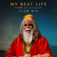 KSHMR - My Best Life (Club Mix)