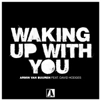 Armin Van Buuren feat. David Hodges - Waking Up With You