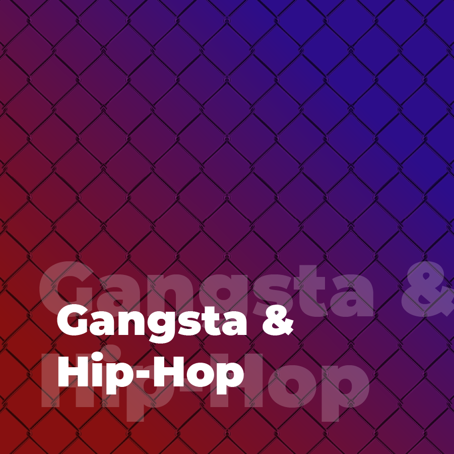 Gangsta & Hip-Hop